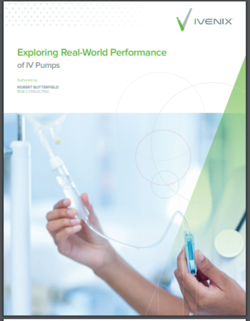Exploring Real-World Performance of IV Pumps Ivenix White Paper